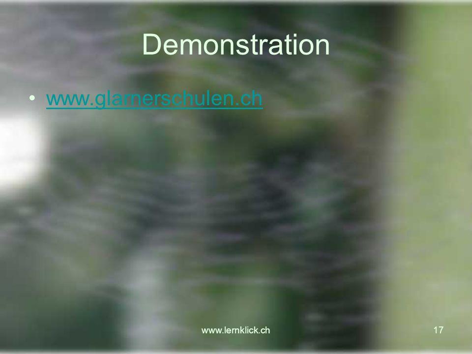 Demonstration www.glarnerschulen.ch www.lernklick.ch www.lernklick.ch