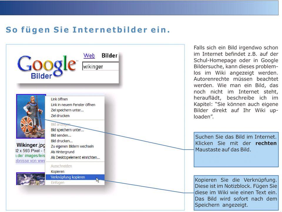Bei Bildern die schon im Internet veröffentlicht sind, kopiert man einfach den Link in Wiki. Wiki zeigt das Bild an.