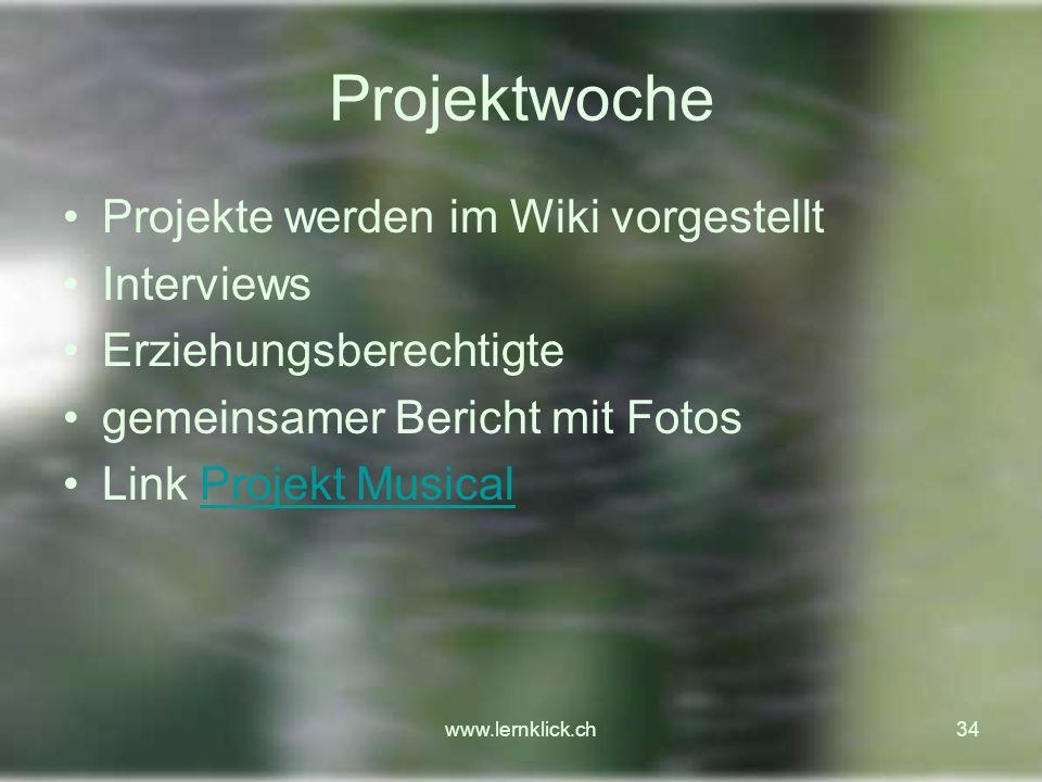 Projektwoche Projekte werden im Wiki vorgestellt Interviews