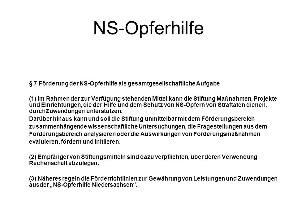 NS-Opferhilfe § 7 Förderung der NS-Opferhilfe als gesamtgesellschaftliche Aufgabe.