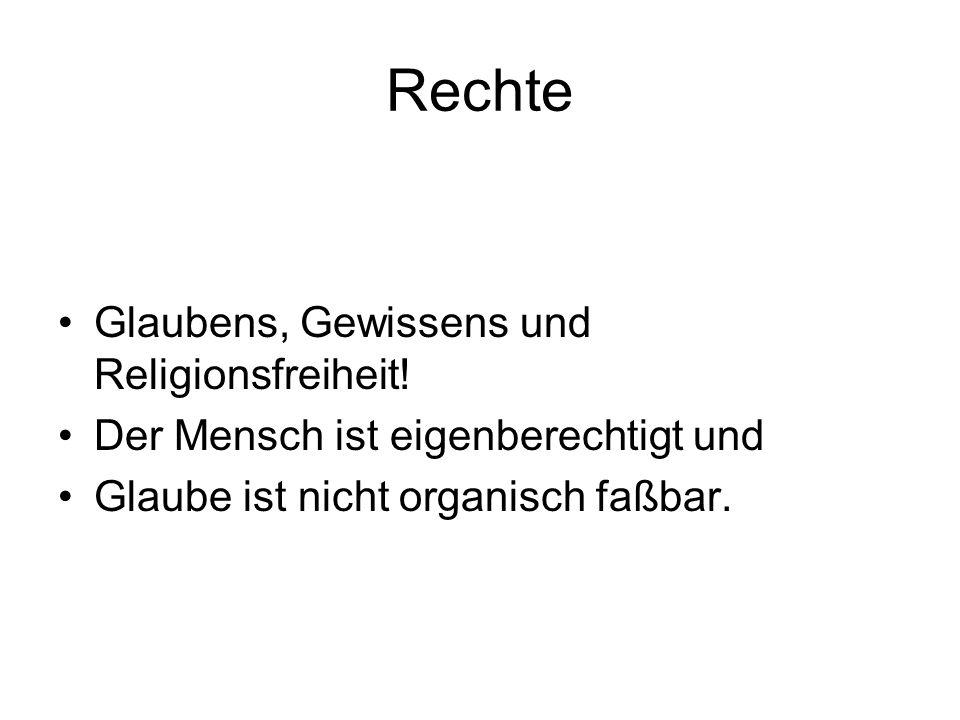 Rechte Glaubens, Gewissens und Religionsfreiheit!