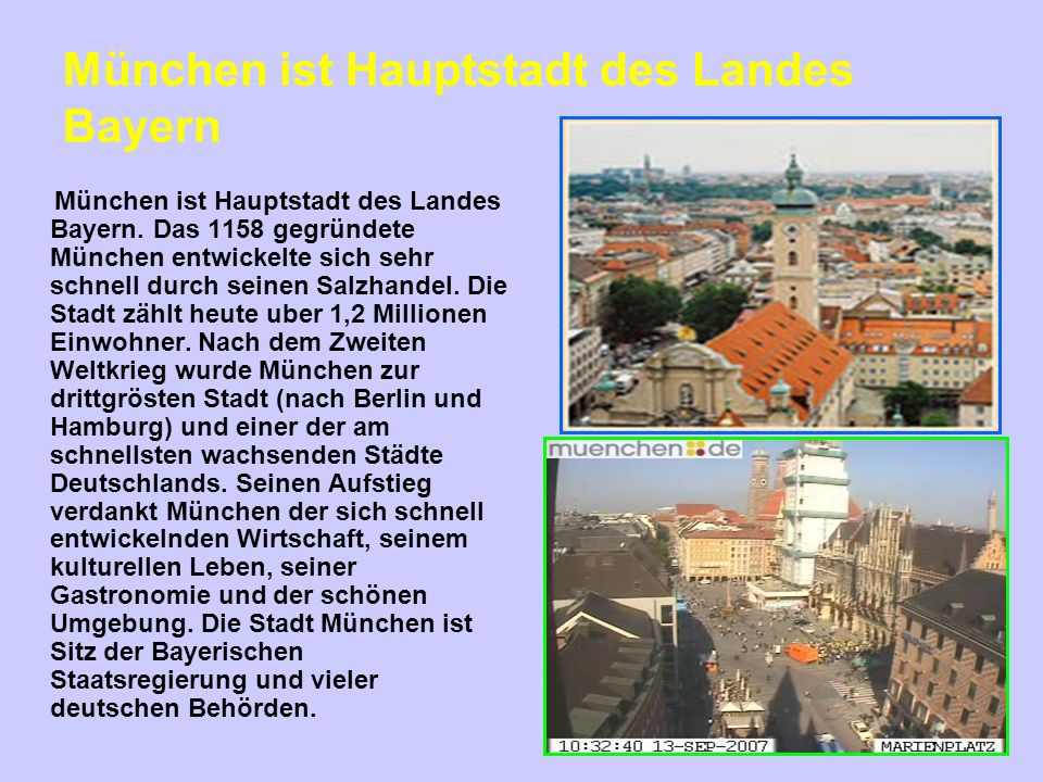 München ist Hauptstadt des Landes Bayern
