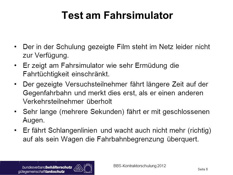 Test am Fahrsimulator Der in der Schulung gezeigte Film steht im Netz leider nicht zur Verfügung.