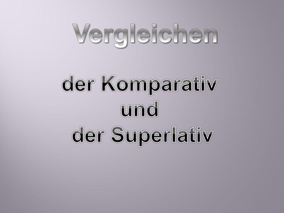 Vergleichen der Komparativ und der Superlativ