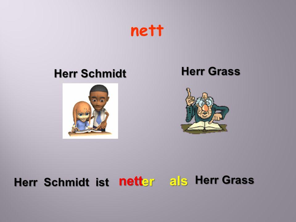 nett Herr Grass Herr Schmidt nett er als Herr Grass Herr Schmidt ist
