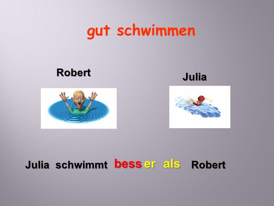 gut schwimmen Robert Julia bess er als Julia schwimmt Robert