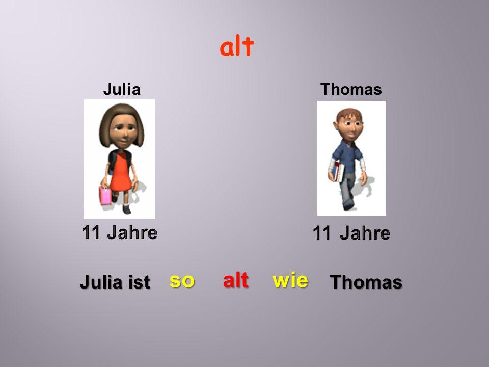 alt Julia Thomas 11 Jahre 11 Jahre so alt wie Julia ist Thomas