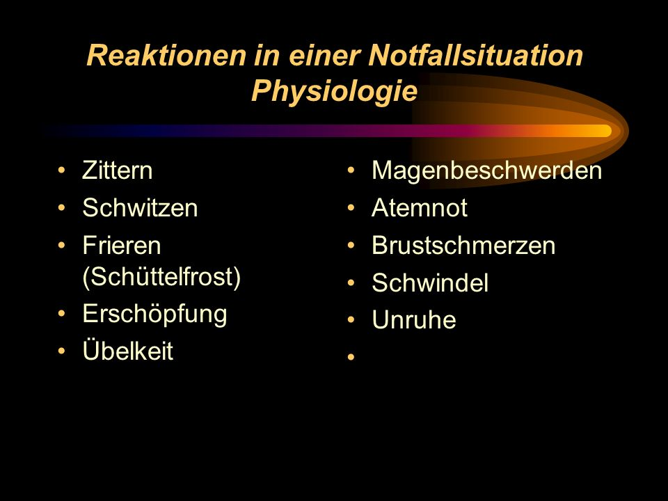 Reaktionen in einer Notfallsituation Physiologie