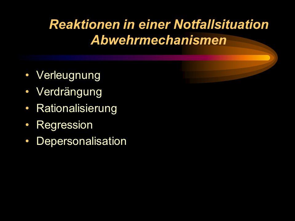 Reaktionen in einer Notfallsituation Abwehrmechanismen