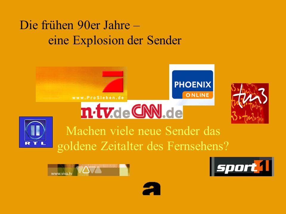 Die frühen 90er Jahre – eine Explosion der Sender