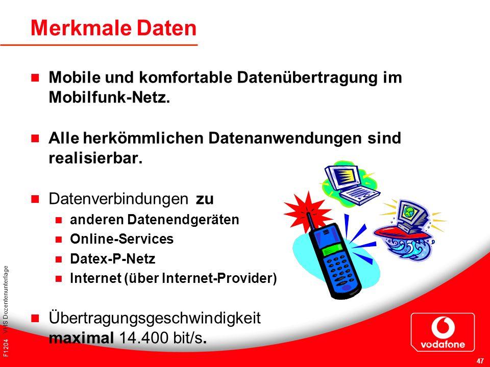 Merkmale Daten Mobile und komfortable Datenübertragung im Mobilfunk-Netz. Alle herkömmlichen Datenanwendungen sind realisierbar.