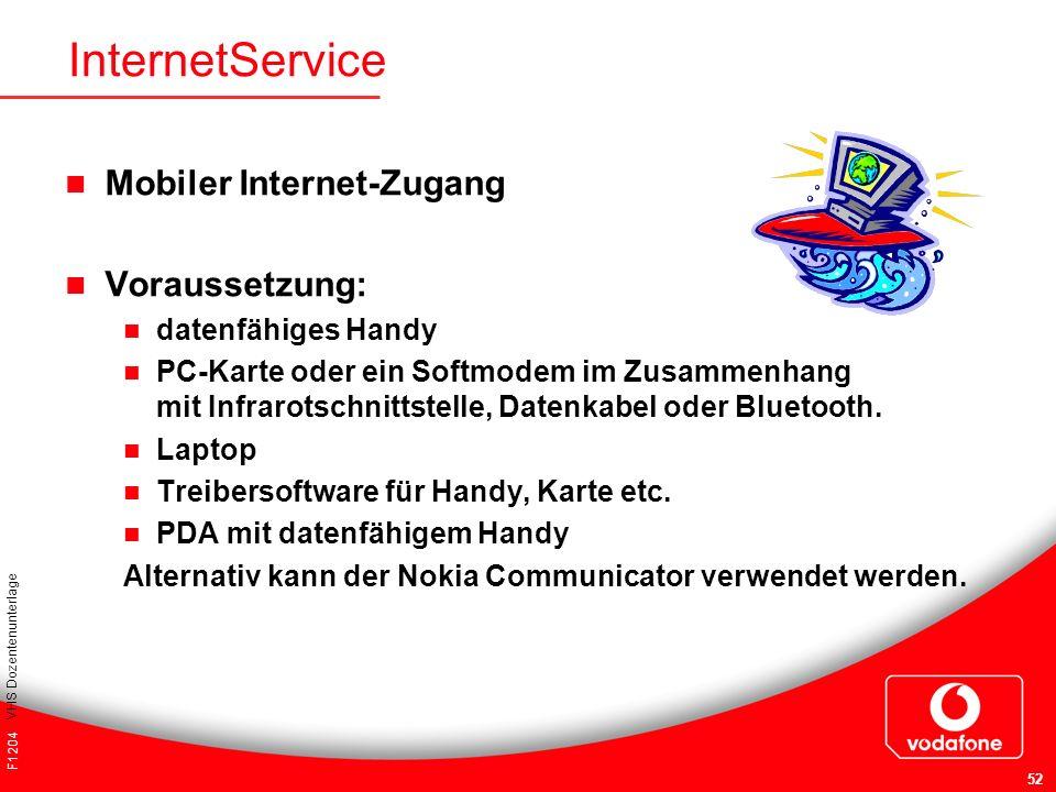 InternetService Mobiler Internet-Zugang Voraussetzung: