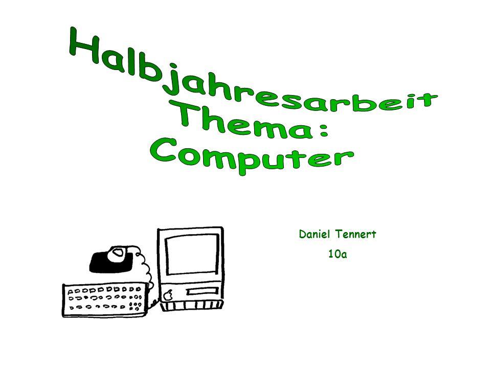 Halbjahresarbeit Thema: Computer