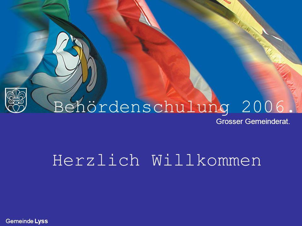 Behördenschulung 2006. Herzlich Willkommen Grosser Gemeinderat.