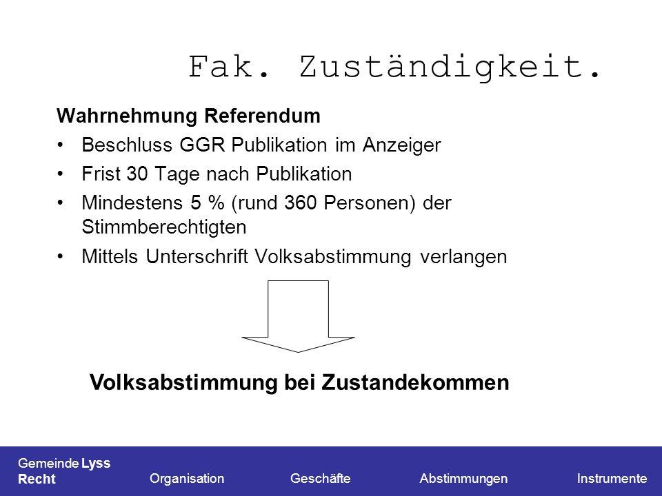 Fak. Zuständigkeit. Volksabstimmung bei Zustandekommen