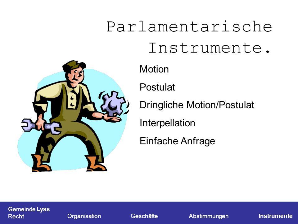 Parlamentarische Instrumente.