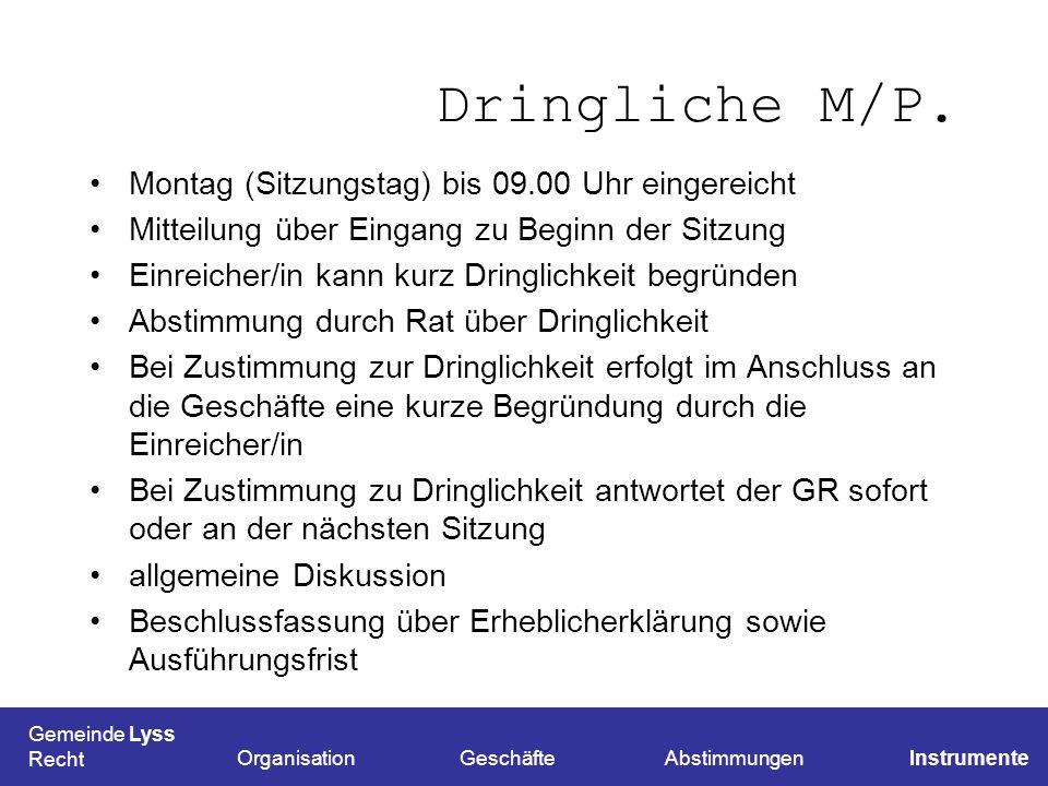 Dringliche M/P. Montag (Sitzungstag) bis 09.00 Uhr eingereicht