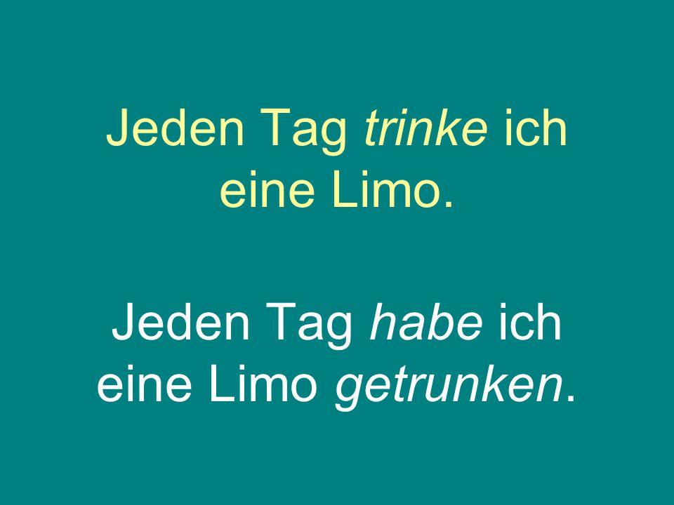 Jeden Tag trinke ich eine Limo.