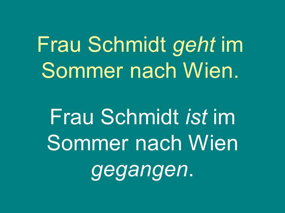 Frau Schmidt geht im Sommer nach Wien.