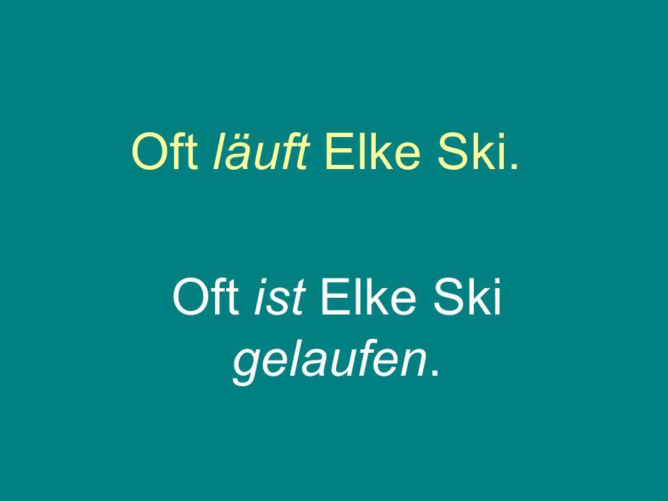 Oft ist Elke Ski gelaufen.