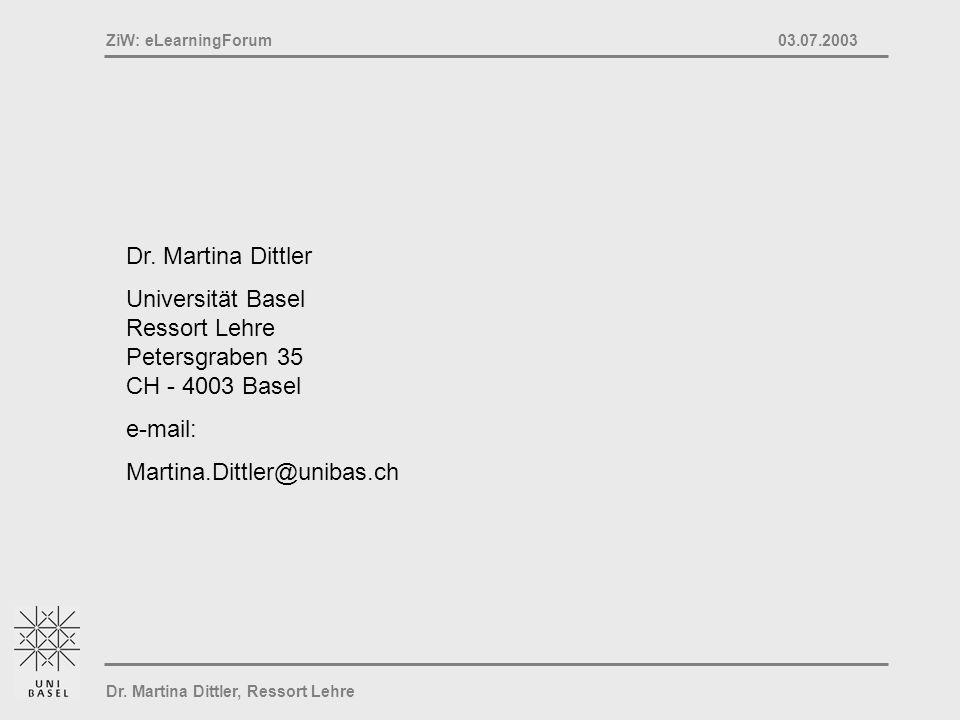 Dr. Martina Dittler Universität Basel Ressort Lehre Petersgraben 35 CH - 4003 Basel.