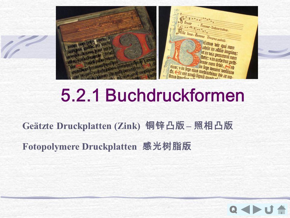 5.2.1 Buchdruckformen Geätzte Druckplatten (Zink) 铜锌凸版 – 照相凸版