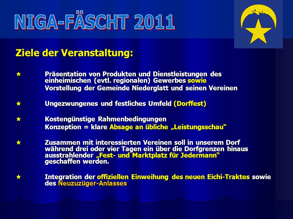 NIGA-FÄSCHT 2011 Ziele der Veranstaltung: