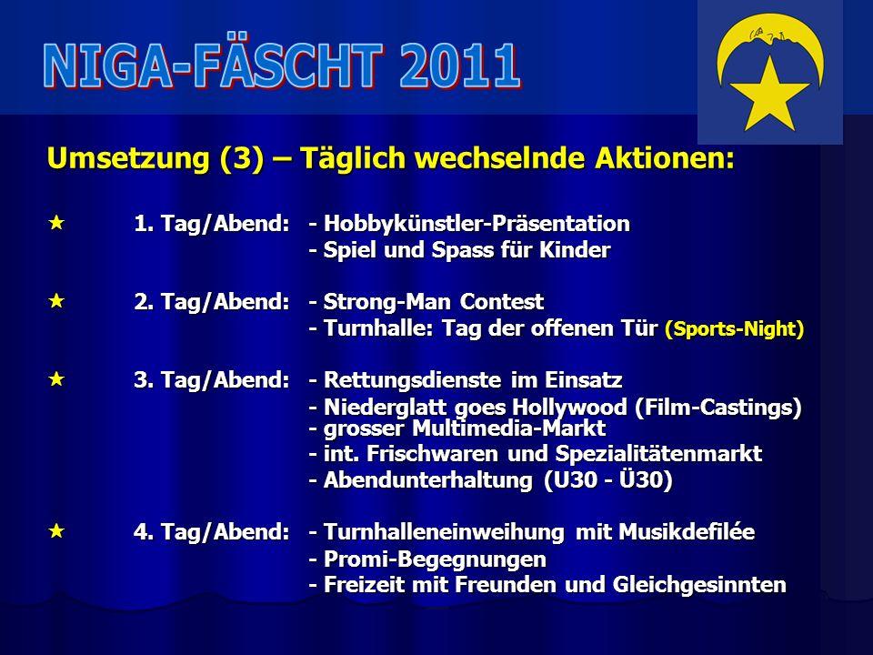 NIGA-FÄSCHT 2011 Umsetzung (3) – Täglich wechselnde Aktionen: