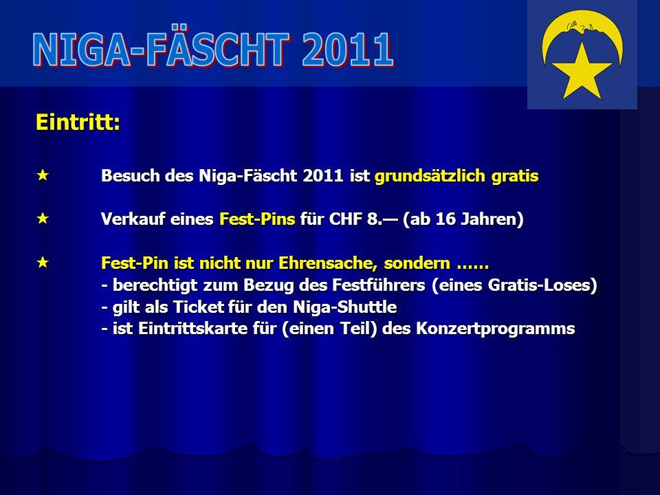 NIGA-FÄSCHT 2011 Eintritt: