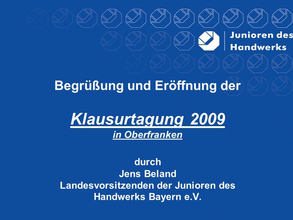 Begrüßung und Eröffnung der Klausurtagung 2009 in Oberfranken durch Jens Beland Landesvorsitzenden der Junioren des Handwerks Bayern e.V.
