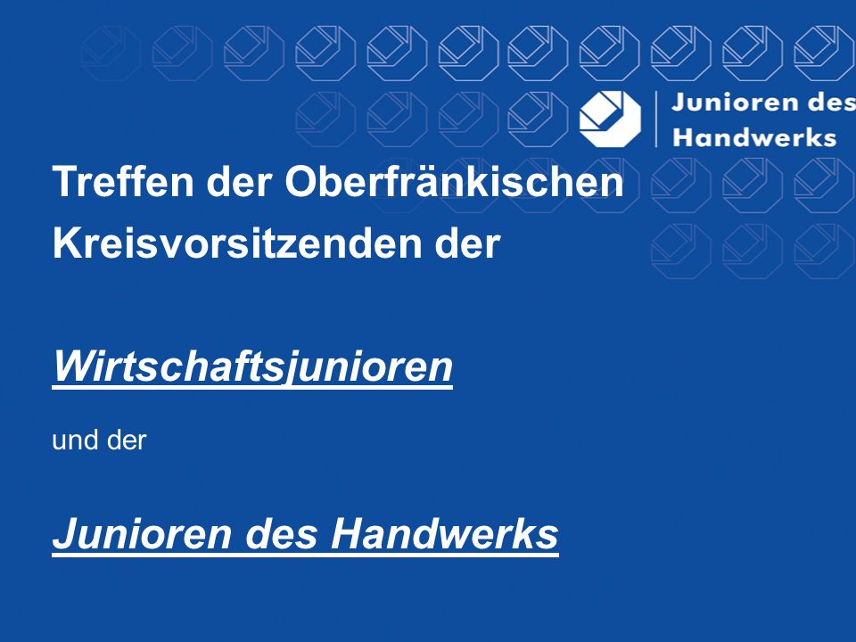 Treffen der Oberfränkischen Kreisvorsitzenden der Wirtschaftsjunioren