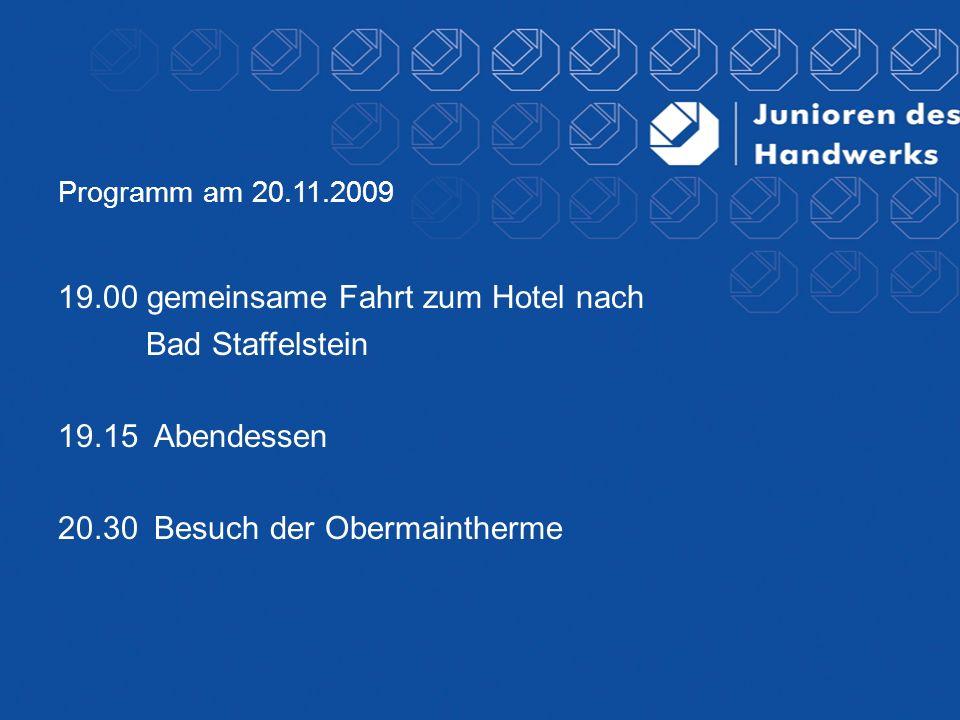 19.00 gemeinsame Fahrt zum Hotel nach Bad Staffelstein
