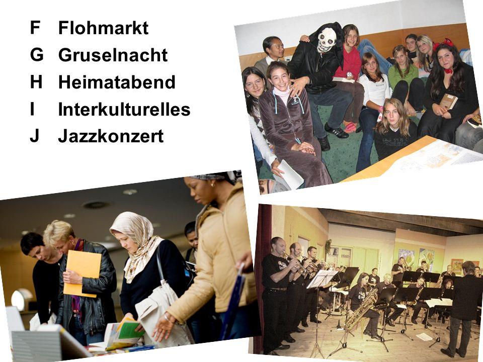 F Flohmarkt Gruselnacht G Heimatabend H Interkulturelles Jazzkonzert I