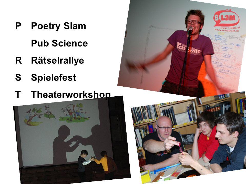 P R S T Poetry Slam Pub Science Rätselrallye Spielefest