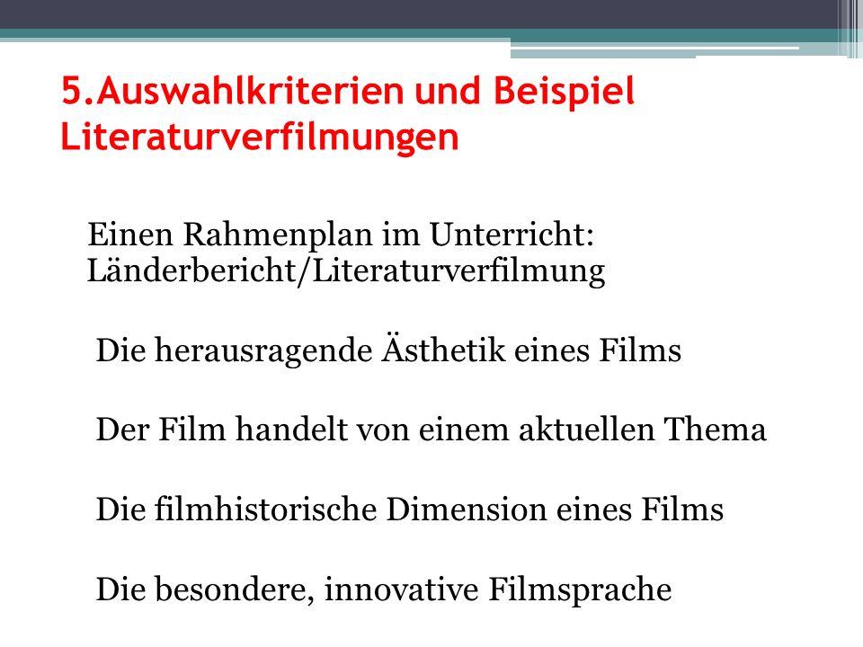 5.Auswahlkriterien und Beispiel Literaturverfilmungen