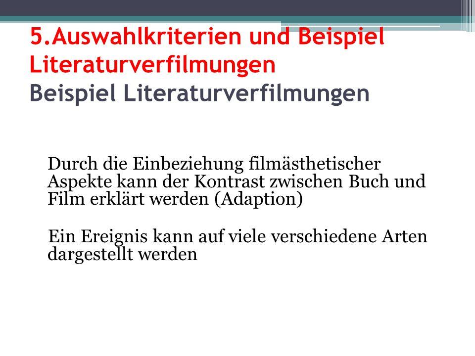5.Auswahlkriterien und Beispiel Literaturverfilmungen Beispiel Literaturverfilmungen