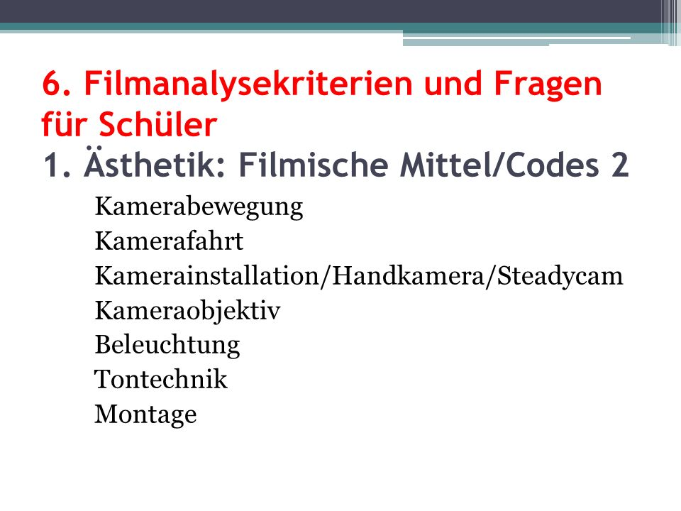 6. Filmanalysekriterien und Fragen für Schüler 1