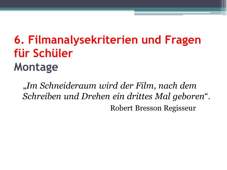 6. Filmanalysekriterien und Fragen für Schüler Montage