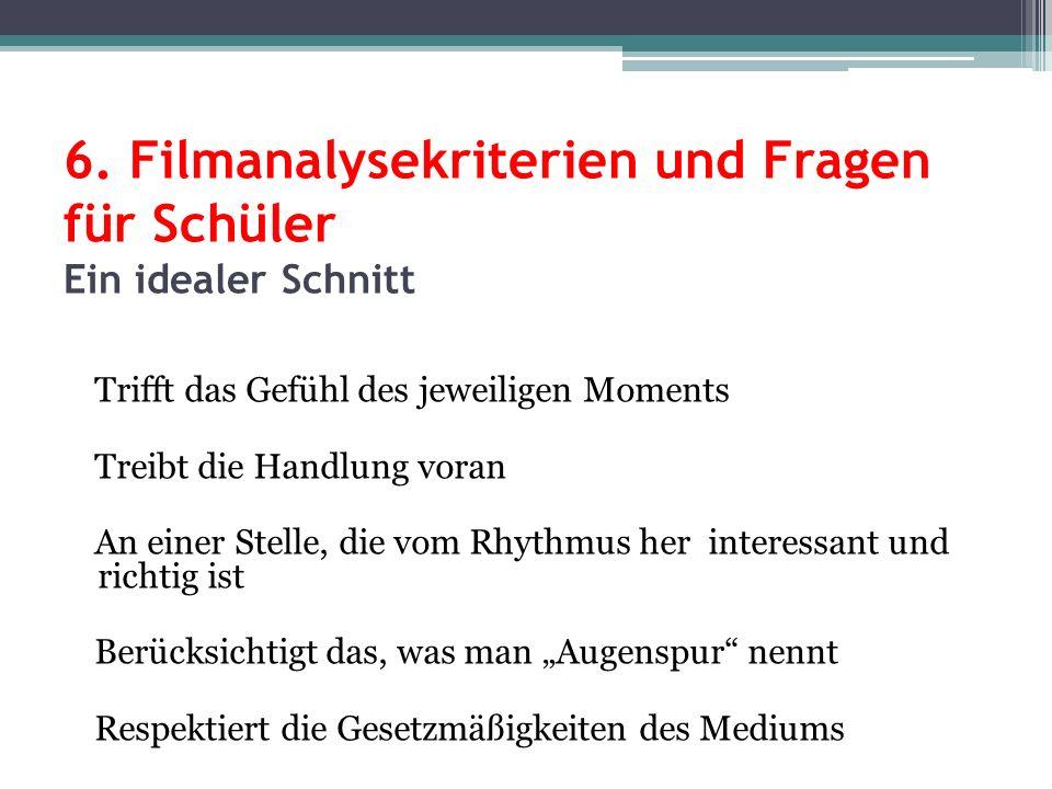 6. Filmanalysekriterien und Fragen für Schüler Ein idealer Schnitt