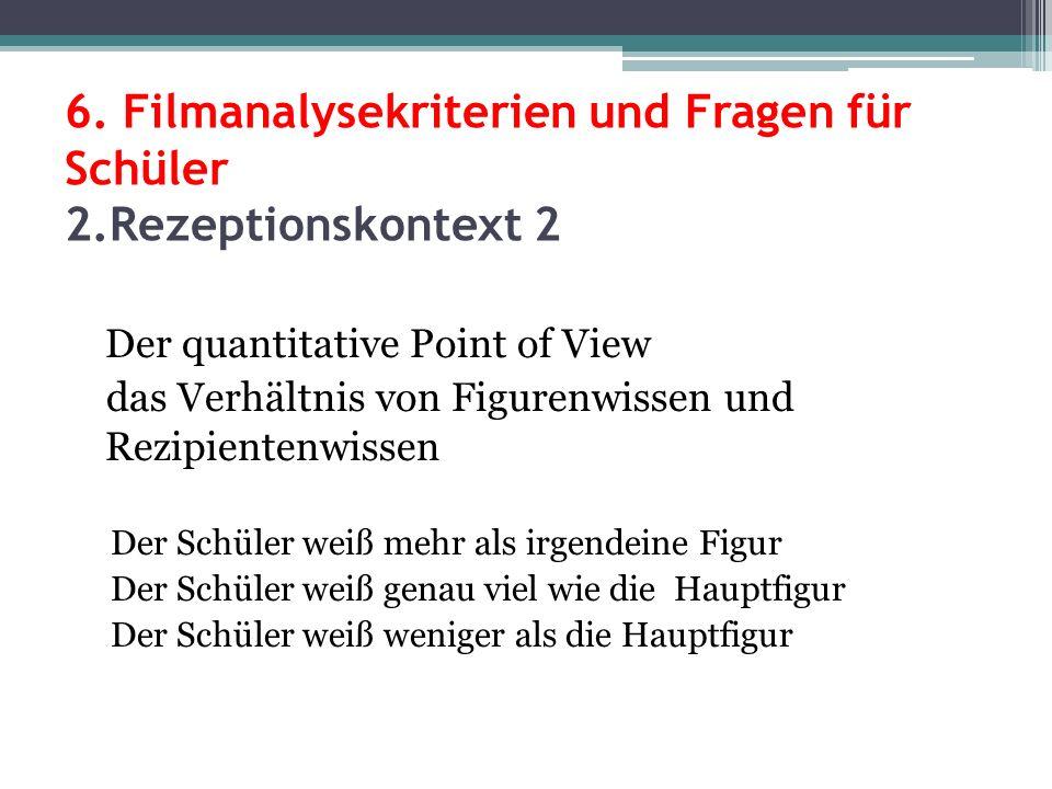 6. Filmanalysekriterien und Fragen für Schüler 2.Rezeptionskontext 2