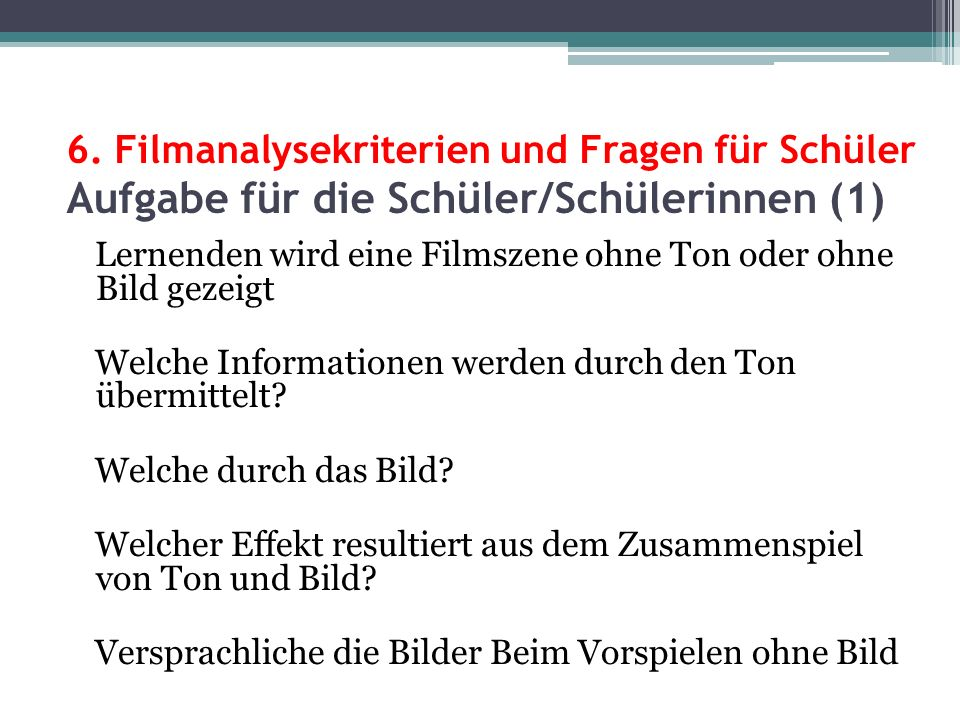 6. Filmanalysekriterien und Fragen für Schüler Aufgabe für die Schüler/Schülerinnen (1)