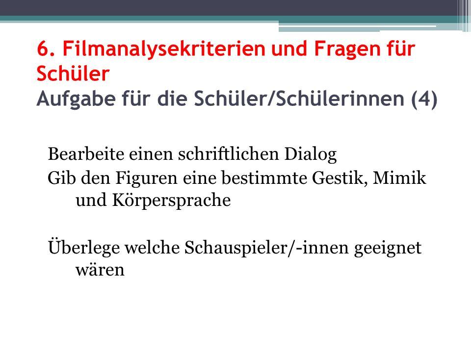 6. Filmanalysekriterien und Fragen für Schüler Aufgabe für die Schüler/Schülerinnen (4)