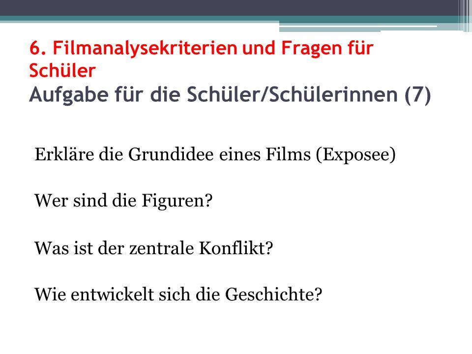 6. Filmanalysekriterien und Fragen für Schüler Aufgabe für die Schüler/Schülerinnen (7)