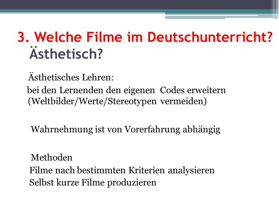 3. Welche Filme im Deutschunterricht Ästhetisch