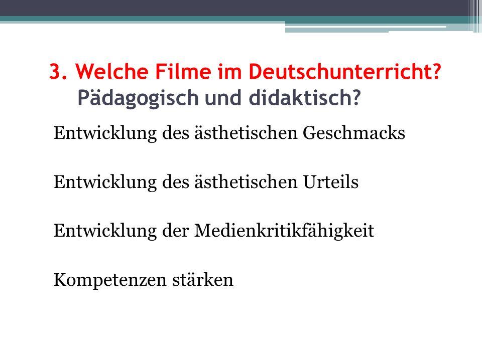 3. Welche Filme im Deutschunterricht Pädagogisch und didaktisch