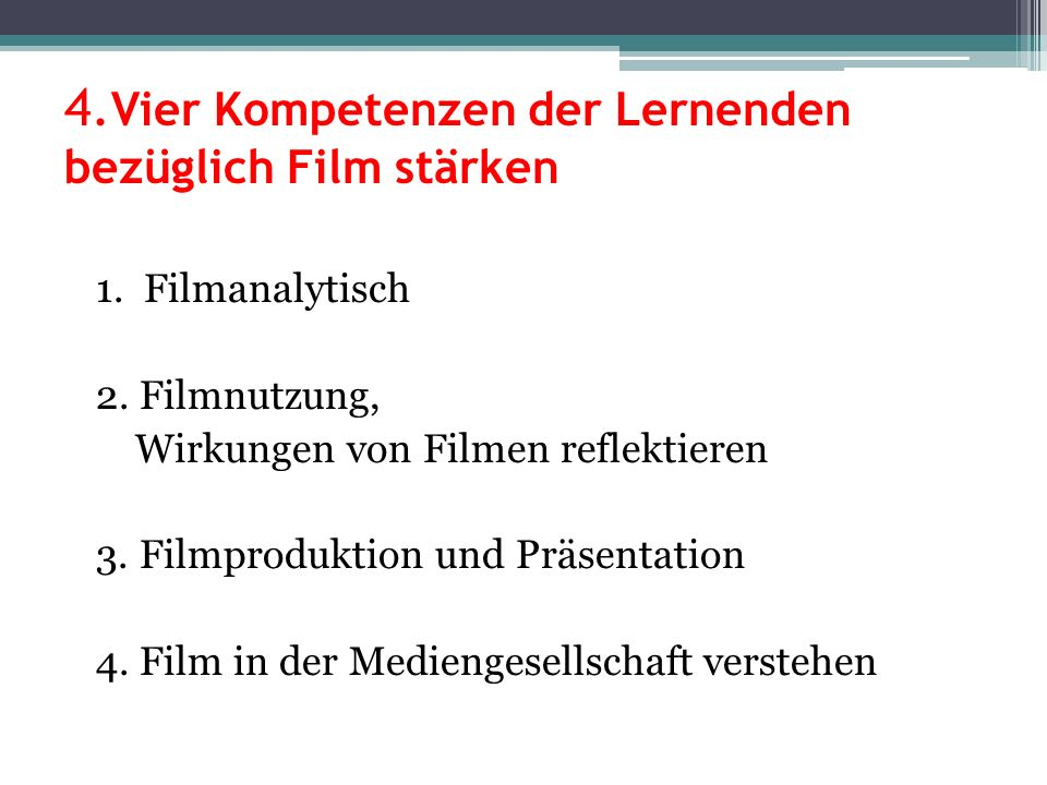 4.Vier Kompetenzen der Lernenden bezüglich Film stärken