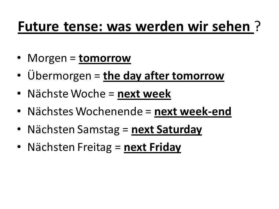 Future tense: was werden wir sehen