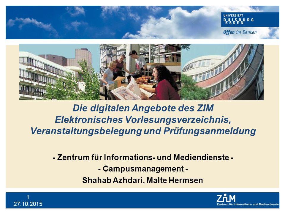 Die digitalen Angebote des ZIM Elektronisches Vorlesungsverzeichnis, Veranstaltungsbelegung und Prüfungsanmeldung