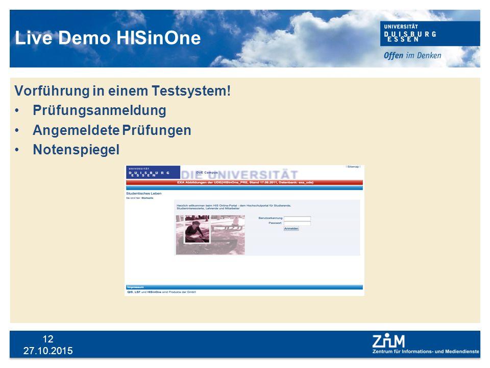 Live Demo HISinOne Vorführung in einem Testsystem! Prüfungsanmeldung