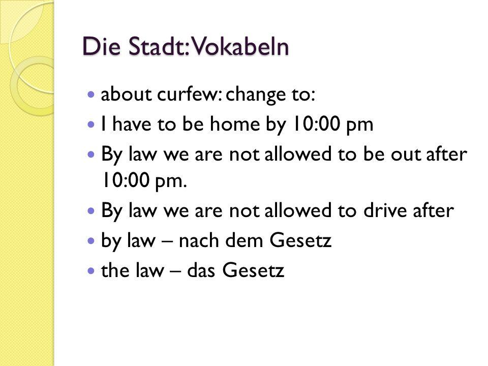 Die Stadt: Vokabeln about curfew: change to: